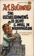 The Establishment Is Alive and Well in Washington by Art Buchwald