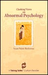 Clashing Views on Abnormal Psychology: A Taking Sides Custom Reader / Susan Nolen-Hoeksema