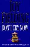 Don't Cry Now by Joy Fielding