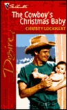 The Cowboy's Christmas Baby (Silhouette Desire)