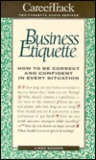 Business Etiquette: How to Be Correct and Confident in Every Situation
