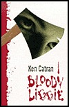 Bloody Liggie by Ken Catran