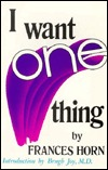 I Want One Thing by Frances Horn