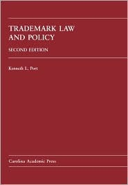 Trademark Law and Policy  by  Kenneth L. Port