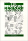 The Licensing Business Handbook: How to Make Money, Protect Trademarks, Extend Product Lines, Enhance Merchandising, Control Use of Images, and More, by Licensing Characters, Teams, Celebrities, Events, Trademarks, Fashion, Likenesses, Designs & Logos!