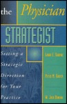 Physician Strategist: Setting a Strategic Direction for Your Practice