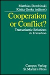 Cooperation or Conflict?  Transatlantic Relations in Transition