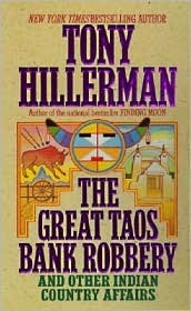 The Great Taos Bank Robbery and Other Indian Country Affairs by Tony Hillerman