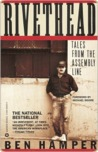 Rivethead: Tales from the Assembly Line