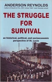 The Struggle for Survival: An Historical, Political, and Socioeconomic Perspective of St. Lucia