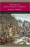 History of the Conquest of Mexico (Library of Essential Reading)