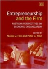 Entrepreneurship and the Firm: Austrian Perspectives on Economic Organization