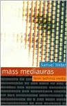 Mass Mediauras: Form, Technics, Media