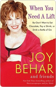 When You Need a Lift When You Need a Lift by Joy Behar
