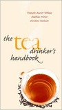 The Tea Drinker's Handbook by Francois-Xavier Delmas