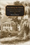 Remodeling the Nation: The Architecture of American Identity, 1776-1858