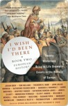 I Wish I'd Been There, Book Two: European History