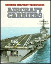 Aircraft Carriers (Modern Military Techniques)