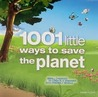 1001 Little Ways to Save the Planet