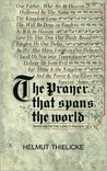 Prayer That Spans the World: Sermons on the Lord's Prayer