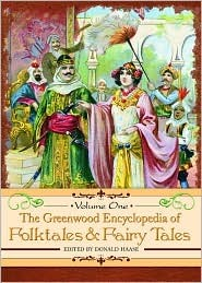 The Greenwood Encyclopedia of Folktales and Fairy Tales by Donald Haase