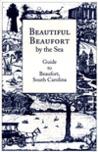 Beautiful Beaufort by the Sea: Guide to Beaufort, South Carolina