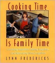 Cooking Time is Family Time by Lynn Fredericks