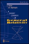 A Short Course in General Relativity by James Foster
