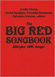 The Big Red Songbook: 250-Plus I.W.W. Songs