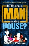 Is There a Man in the House?