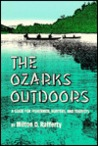 The Ozarks Outdoors: A Guide for Fishermen, Hunters, and Tourists