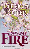 Swamp Fire by Patricia Potter
