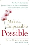 Make the Impossible Possible. One man's crusade to inspire others to dream bigger and achieve the extraordinary