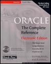 Oracle: The Complete Reference [With Oracle Code, Database Tables, Book on CD]