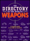 The Directory Of The World's Weapons