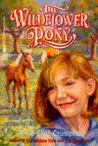 The Wildflower Pony (Alice Brown's Pony, #2)