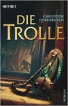 Die Trolle by Christoph Hardebusch
