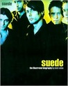 Suede: The Illustrated Biography