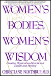 Women's Bodies, Women's Wisdom: Creating Physical  And Emotional Health