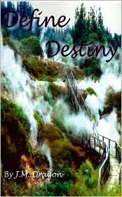 Define Destiny by J.M. Dragon