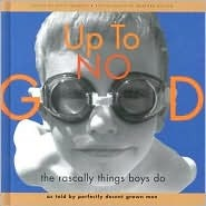 Up to No Good: The Rascally Things Boys Do