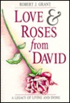 Love and Roses from David: The Legacy of Living and Dying