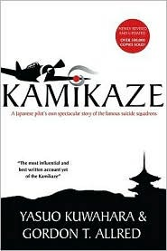 Kamikaze: A Japanese Pilot's Own Spectacular Story of the Infamous Suicide Squadrons