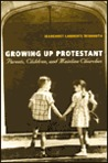 Growing Up Protestant: Parents, Children and Mainline Churches