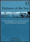 Fictions of the Sea: Critical Perspectives on the Ocean in British Literature and Culture