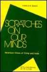 Scratches on Our Minds: American Images of China and India: American Images of China and India