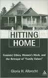 Hitting Home: Feminist Ethics, Women's Work, and the Betrayal of Family Values