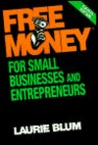 Free Money? for Small Businesses and Entrepreneurs