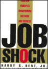 Job Shock: Four New Principles Transforming Our Work and Business