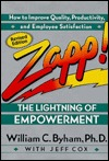 Zapp! The Lightning of Empowerment by William C. Byham